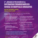 5ta. Jornada de Prevención de la Enfermedad Tromboembólica Venosa en Hospitales Uruguayos –  Octubre 2019